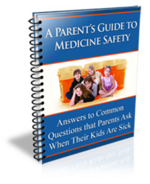 Product picture  A Parents Guide To Medicine Safety ¡Guaranteed! Full Versi